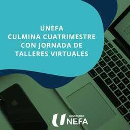 UNEFA culmina cuatrimestre con jornada de talleres virtuales