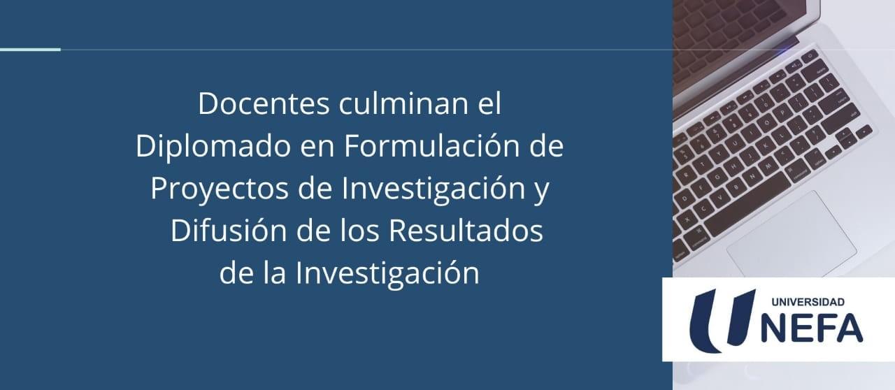 Docentes de UNEFA culminan Diplomado en Formulación de Proyectos de Investigación y Difusión de los Resultados de la Investigación