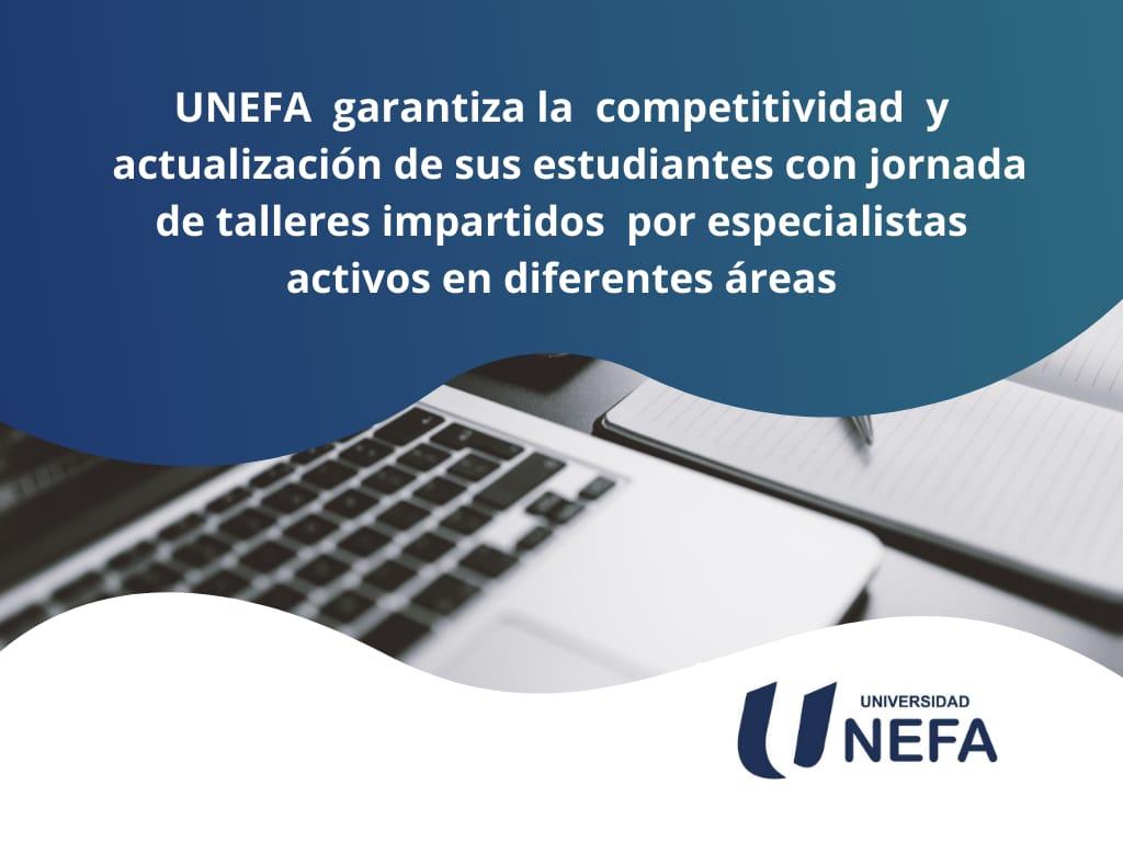 UNEFA garantiza la competitividad y actualización de sus estudiantes con jornada de talleres impartidos por especialistas activos en diferentes áreas