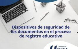 Dispositivos de seguridad de los documentos en el proceso de registro educativo