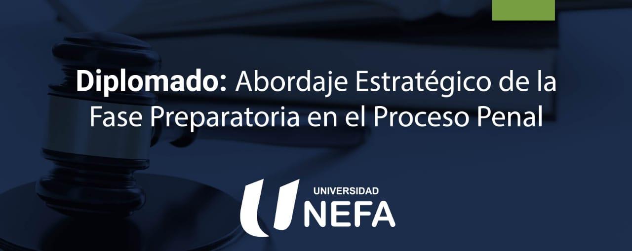 Diplomado: Abordaje Estratégico de la Fase Preparatoria en el Proceso Penal